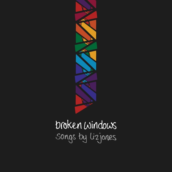 Broken Windows Songs by Liz Jones. Album producer Jennifer Clark